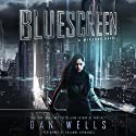 Bluescreen: A Mirador Novel Audiobook by Dan Wells Narrated by Roxanne Hernandez