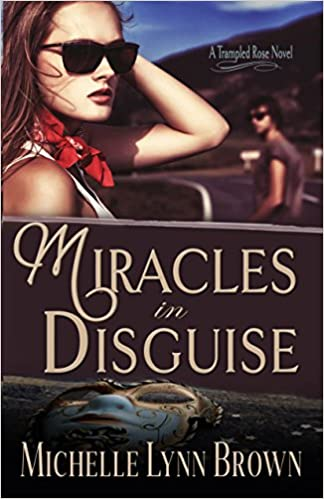 Miracles in Disguise (The Trampled Rose Series Book 1)