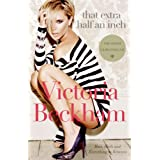 That Extra Half an Inch: Hair, Heels and Everything in Between ~ Victoria Beckham