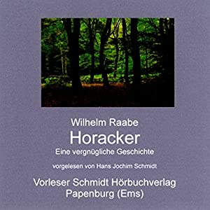 Horacker. Eine vergnügliche Erzählung Hörbuch