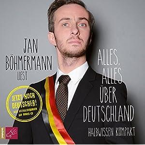 Alles, alles über Deutschland (Neuausgabe): Halbwissen kompakt. Inkl. Bonus-CD (Sonderedi