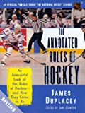 The Official Rules of Hockey: An Anecdotal Look at the Rules of Hockey-and How They Came to Be