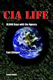 Book cover for CIA Life: 10,000 Days with the Agency