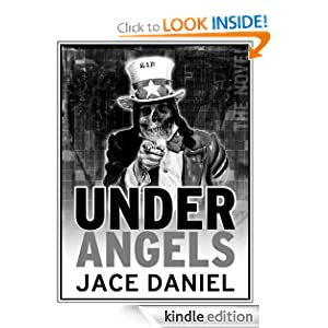Free Kindle Book: Under Angels, by Jace Daniel. Publisher: Jace Daniel (August 27, 2011)