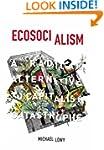 Ecosocialism: A Radical Alternative t...