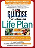 img - for The New Glucose Revolution Life Plan: Discover How to Make the Glycemic Index the Foundation for a Lifetime of Healthy Eating book / textbook / text book