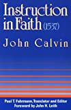 Instruction in Faith (0664253148) by Calvin, John