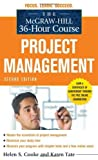 img - for McGraw-Hill 36-Hour Course Project Management, Second Edition [McGraw-Hill 36-Hour Courses] by Cooke, Helen S., Tate, Karen [McGraw-Hill,2010] [Paperback] 2ND EDITION book / textbook / text book