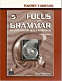 img - for Focus on Grammar 5: An Integrated Skills Approach, Teacher's Manual, 3rd Edition (Book + CD) book / textbook / text book