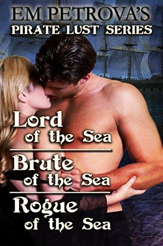 Em Petrova - Pirate Lust 3 Book Set (English Edition)