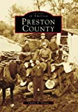 Preston  County   (WV)  (Images  of  America)