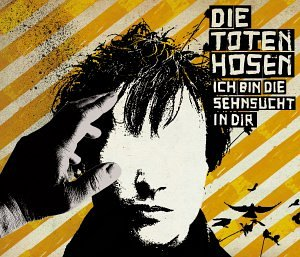 Die Toten Hosen - Ich bin die Sehnsucht in Dir (incl. 3 Non-Album-Tracks) - Zortam Music