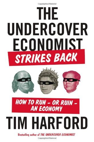 Sale alerts for Riverhead Hardcover The Undercover Economist Strikes Back: How to Run—or Ruin—an Economy - Covvet