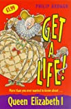 Elizabeth I (Get a Life!) (0330375067) by Ardagh, Philip
