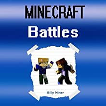 Minecraft Battles: Epic Minecraft Battles Audiobook by Billy Miner Narrated by Nathan W Wood