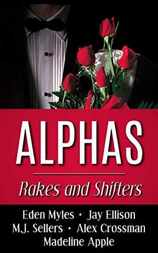 Alphas: Rakes and Shifters (7 Books in One)
