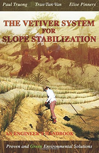 The Vetiver System For Slope Stabilization: An Engineer's Handbook