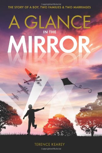 A Glance in the Mirror: The Story of a Boy, Two Families and Two Marriages