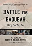 img - for Battle for Baqubah: Killing Our Way Out book / textbook / text book