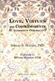 img - for Love, Virtues and Commandments: An Interfaith Perspective book / textbook / text book
