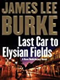 Last Car to Elysian Fields (Dave Robicheaux Mysteries)