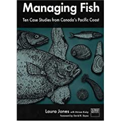 Managing Fish: Ten Case Studies From Canada's Pacific Coast