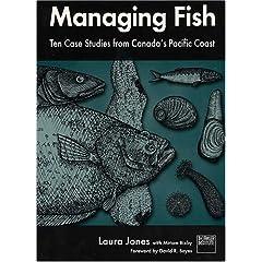 Managing Fish: Ten Case Studies From Canada's Pacific Coast