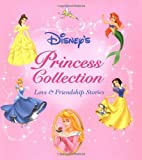 Princess Collection: Love & Friendship Stories (Disneys) Sarah Heller