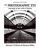 The Photographic Eye: Learning to See with a Camera (0871922835) by Michael O'Brien