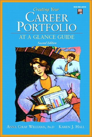 Creating Your Career Portfolio: At a Glance Guide (Trade Version) (2nd Edition), Williams, Anna Graf; Hall, Karen J.