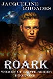 Roark (Women Of Earth Book 1)