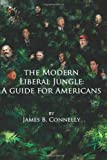 The Modern Liberal Jungle: A Guide for Americans