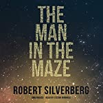 The Man in the Maze | Robert Silverberg
