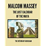 The Lost Calendar of the Maya: The Return of Kukulkan (The Martin Culver Series)