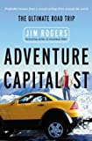 Adventure Capitalist: The Ultimate Roadtrip (0470094583) by Rogers, Jim