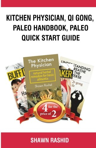Kitchen Physician, Qi Gong,  Paleo Handbook, Paleo  Quick Start Guide: Book Bundle Package