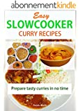Easy slow cooker curry recipes: Prepare tasty curries in no time (English Edition)