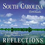 South Carolina Reflections (South Carolina Littlebooks) (1565792998) by Blagden, Tom
