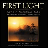 img - for First Light: Acadia National Park and Maine's Mount Desert Island book / textbook / text book