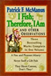 I Fish; Therefore, I Am: And Other Ob...