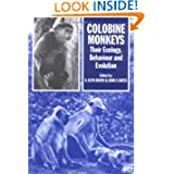Colobine Monkeys: Their Ecology, Behaviour and Evolution