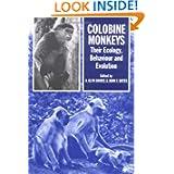Colobine Monkeys: Their Ecology, Behaviour and Evolution