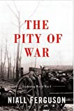 The Pity Of War (046505711X) by Ferguson, Niall