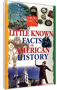 Just the Facts: Little Known Facts of American History [DVD]