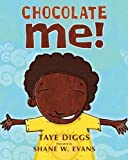 Chocolate Me! by Taye Diggs (Sep 27 2011)