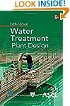 Water Treatment Plant Design, Fifth E...