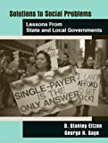 Solutions to Social Problems: Lessons from State and Local Government
