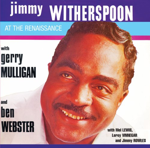 Live at the Renaissance by Jimmy Witherspoon,&#32;Gerry Mulligan and Ben Webster
