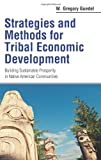 Strategies and Methods for Tribal Economic Development: Building Sustainable Prosperity in Native American Communities