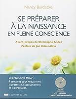 Se préparer à la naissance en pleine conscience : Le programme MBCP : 9 semaines pour mieux vivre la grossesse, l'accouchement et la parentalité (1CD audio)
